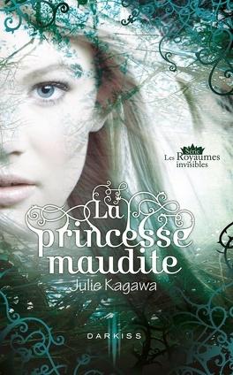 Couverture du livre : Les Royaumes Invisibles, Tome 1 : La Princesse Maudite