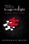 Twilight, Guide Officiel Illustré : Tous les Secrets de la Saga Twilight
