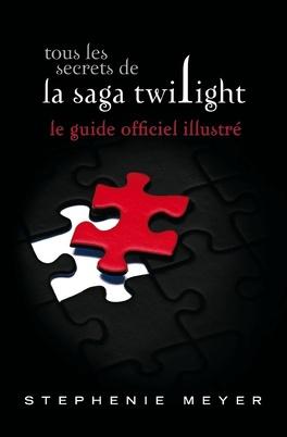 Couverture du livre : Twilight, Guide Officiel Illustré : Tous les Secrets de la Saga Twilight