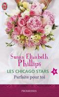 Les Chicago Stars, Tome 6 : Parfaite pour toi