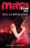 Maya Fox 2012, Tome 4 : La Révélation