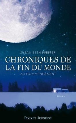 Couverture du livre : Chroniques de la Fin du Monde, Tome 1 : Au Commencement