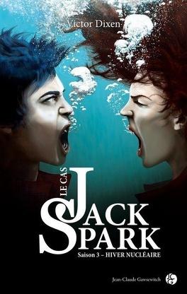Couverture du livre : Le Cas Jack Spark, Tome 3 : Hiver Nucléaire
