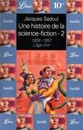 Une histoire de la Science-Fiction, volume 2 : 1938-1957, l'âge d'or