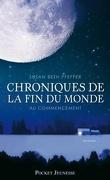 Chroniques de la Fin du Monde, Tome 1 : Au Commencement