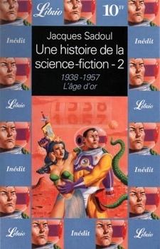 Couverture du livre : Une histoire de la Science-Fiction, volume 2 : 1938-1957, l'âge d'or