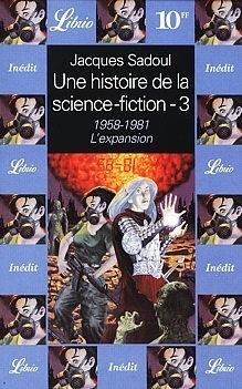 Couverture du livre : Une histoire de la Science-Fiction, volume 3 : 1958-1981, l'expansion