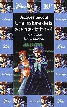 Couverture du livre : Une histoire de la Science-Fiction, volume 4 : 1982-2000, le renouveau