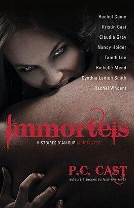 Couverture du livre : Immortels - histoires d'amours mordantes