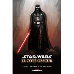 Couverture de Star Wars le côté obscur, Tome 11 : Dark vador - Trahison