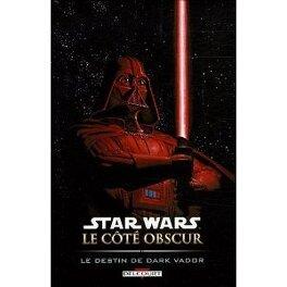 Couverture du livre : Star Wars le côté obscur, Tome 5 : Le destin de Dark Vador