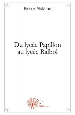 Couverture du livre : Du lycée Papillon au lycée Ralbol