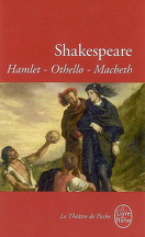 Hamlet ; Othello ; Macbeth