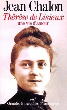 Couverture du livre : Thérèse de Lisieux Une vie d'amour