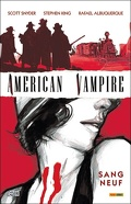 American Vampire, tome 1 : Sang Neuf