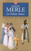 Fortune de France, tome 5 : La Violente Amour