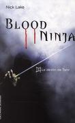 Blood Ninja, Tome 1 : Le destin de Taro