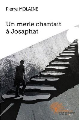 Couverture du livre : Un merle chantait à Josaphat