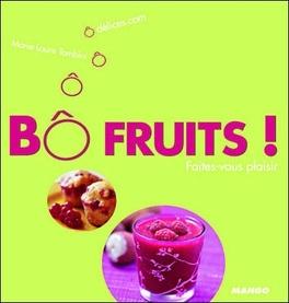 Couverture du livre : Bô fruits ! Faites-vous plaisir