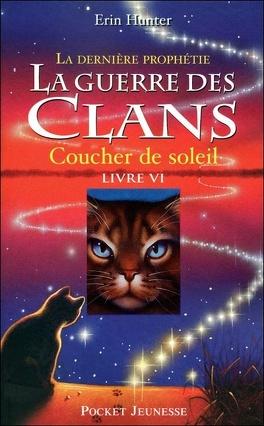 Couverture du livre : La Guerre des Clans - La Dernière Prophétie, Tome 6 : Coucher de soleil