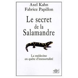 Couverture du livre : Le secret de la salamandre : la médecine en quête d'immortalité