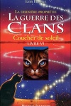 couverture La Guerre des Clans, la Dernière Prophétie, Tome 6 : Coucher de Soleil