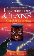La Guerre des Clans - La Dernière Prophétie, Tome 6 : Coucher de soleil