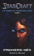 StarCraft - La Saga du Templier Noir, tome 1 : Premiers-nés