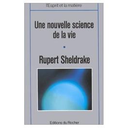 Couverture du livre : Une nouvelle science de la vie : l'hypothèse de la causalité formative