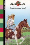Grand Galop, tome 4 : En vacances au ranch