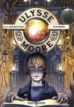 Couverture de Ulysse Moore, Tome 9 : Le Labyrinthe d'ombre