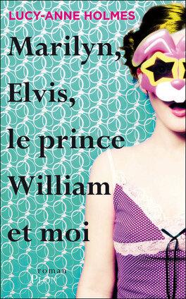 Couverture du livre : Marilyn, Elvis, le prince William et moi