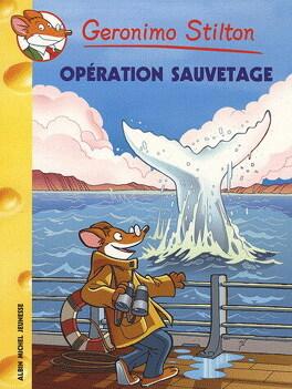 Couverture du livre : Geronimo Stilton, tome 39 : Opération sauvetage