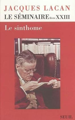 Couverture du livre : Le Séminaire : Volume 23, Le sinthome : 1975-1976