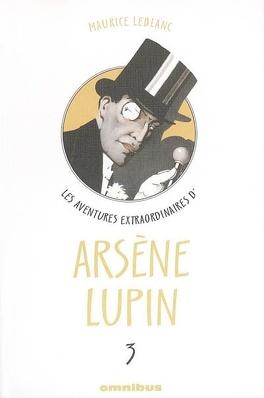 Couverture du livre : Les aventures extraordinaires d'Arsène Lupin : Volume 3