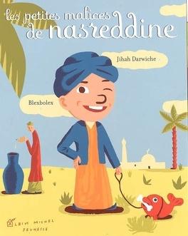 Couverture du livre : Les petites malices de Nasreddine