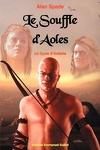 Le cycle d'Ardalia, tome 1: Le souffle d'Aoles