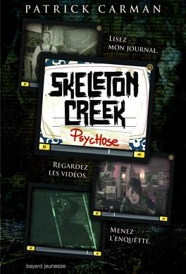 Couverture du livre : Skeleton Creek, Tome 1 : Psychose