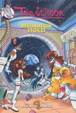 Couverture du livre : Les Téa Sisters, Tome 8 : Destination étoiles
