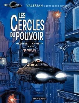 Couverture du livre : Valérian, agent spatio-temporel, tome 15 : Les Cercles du Pouvoir
