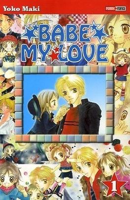 Couverture du livre : Babe my love, Tome 1