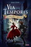Via temporis, tome 1 : Opération Marie-Antoinette