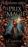 Le Prix de la Magie, Tome 2 : Le Choix