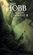 Le Soldat chamane, tome 8 : Racines