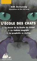 L'École des chats, Intégrale 1 : Le Secret de la Grotte de Cristal, Le Cadeau magique, La prophétie se réalise