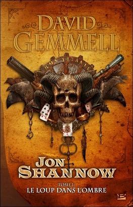 Couverture du livre : Jon Shannow, tome 1 : Le loup dans l'ombre