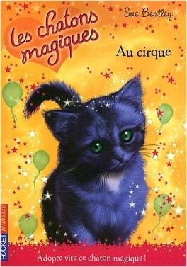 Couverture du livre : Les Chatons magiques, Tome 6 : Au cirque