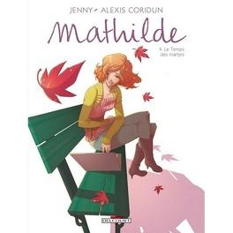 Couverture du livre : Mathilde, Tome 4 : Le Temps des martyrs