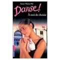 Danse !, tome 2 : À moi de choisir