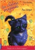 Les Chatons magiques, Tome 6 : Au cirque